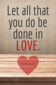 Let-all-the-you-do-be-done-in-love.-TriciaGoyer.com_-1